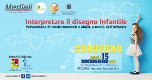 IL DISEGNO INFANTILE: PREVENZIONE DEI MALTRATTAMENTI E ABUSI PER LA TUTELA DELL'INFANZIA - CONVEGNO PALERMO 15 dic 2018 - Mediali.it